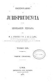 Diccionario de jurisprudencia y de legislación peruana: Volumen 3