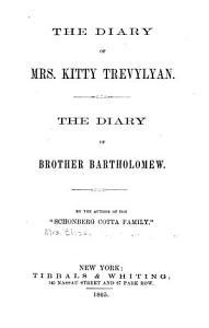 The Diary of Kitty Trevylyan   The Diary of Brother Bartholomew PDF