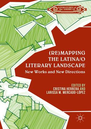 Re mapping the Latina o Literary Landscape PDF