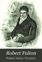 Robert Fulton: His Life and Its Results