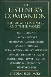 The Listener's Companion: Great Composers And Their Works