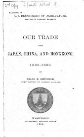 Our Trade with Japan, China and Hongkong, 1889-1899