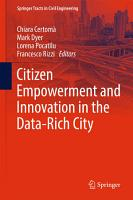 Citizen Empowerment and Innovation in the Data Rich City PDF
