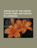 Airfields of the United States Army Air Forces in Louisiana