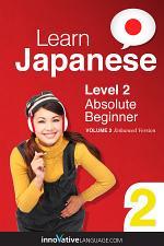 Learn Japanese - Level 2: Absolute Beginner