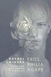Eros, Philia, Agape: A Tor.Com Original