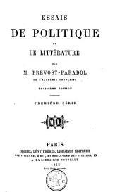 Essais de politique et de litterature: Première série, troisième édition; 2. Deuxième série, seconde édition; 3. Troisième série, deuxième édition