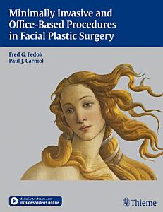 Minimally Invasive and Office Based Procedures in Facial Plastic Surgery