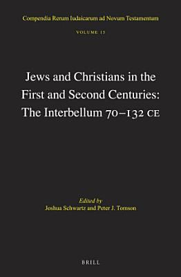 Jews and Christians in the First and Second Centuries  The Interbellum 70   132 CE PDF
