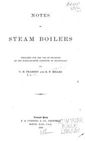 Notes on Steam Boilers: Prepared for the Use of Students at the Massachusetts Institute of Technology