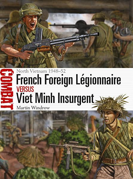 Download French Foreign L  gionnaire vs Viet Minh Insurgent Book