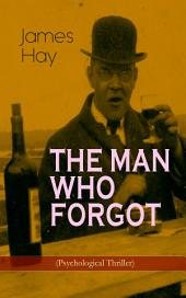 THE MAN WHO FORGOT (Psychological Thriller)