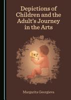 Depictions of Children and the Adult   s Journey in the Arts PDF