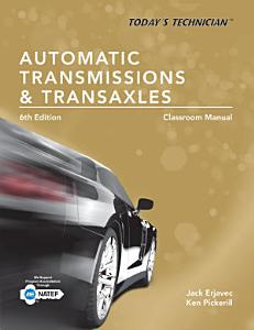 Today s Technician  Automatic Transmissions and Transaxles Classroom Manual and Shop Manual PDF