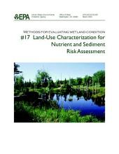 Methods for evaluating wetland condition 17 landuse characterization for nutrient and sediment risk assessment biological assessment methods for birds.