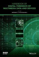 Handbook of Digital Forensics of Multimedia Data and Devices  Enhanced E Book PDF
