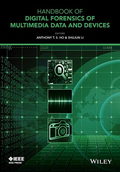 Handbook of Digital Forensics of Multimedia Data and Devices  Enhanced E Book PDF