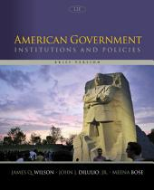 American Government: Institutions and Policies, Brief Version: Edition 12