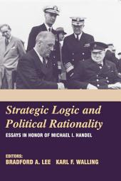 Strategic Logic and Political Rationality: Essays in Honor of Michael I. Handel