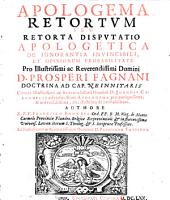 Apologema retortum: seu Retorta disputatio apologetica de ignorantia invincibili et opinionum probabilitate ...