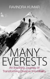 Many Everests: An Inspiring Journey of Transforming Dreams Into Reality