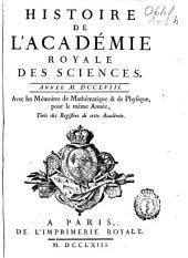 Histoire de l'Academie Royale des Sciences: année MDCCLVIII, avec les mémoires de mathématique [et] de physique, pour la même année, tirés des registres de cette Académie