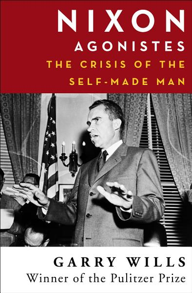 Download Nixon Agonistes Book