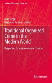 Traditional Organized Crime in the Modern World: Responses to Socioeconomic Change