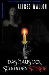 Das Haus der stummen Schreie: Cassiopeiapress Romantic Thriller/ Edition Bärenklau