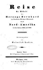 Reise Seiner Hoheit des Herzogs Bernhard zu Sachsen-Weimar-Eisenach durch Nordamerika in den Jahren 1825 und 1826: Mit 9 Vignetten, 2 Charten und 1 Plan, Band 2