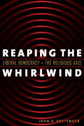 Reaping the Whirlwind: Liberal Democracy and the Religious Axis