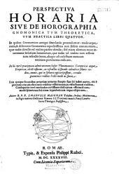 Perspectiva horaria sive de Horographia gnomonica tum theoretica, tum practica libri quatuor... [Ep. ded. cardinali Bernardino Spada, ill a P. Guerin et Cl. Goyrand]