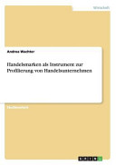 Handelsmarken als Instrument zur Profilierungvon Handelsunternehmen PDF