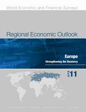 Regional Economic Outlook, May 2011: Europe: Strengthening the Recovery
