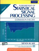 Fundamentals of Statistical Signal Processing, Volume 1: Estimation Theory