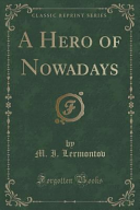 A Hero of Nowadays  Classic Reprint  PDF