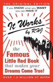 It Works - Original Edition: The Famous Little Red Book That Makes Your Dreams Come True!