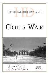 Historical Dictionary of the Cold War: Edition 2