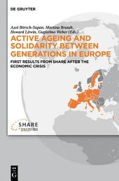 Active ageing and solidarity between generations in Europe: First results from SHARE after the economic crisis