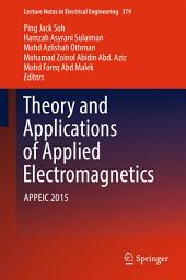 Theory and Applications of Applied Electromagnetics: APPEIC 2015