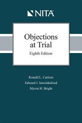 Objections at Trial: Edition 8