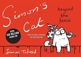 Simon s Cat  Beyond the Fence PDF