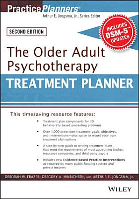 The Older Adult Psychotherapy Treatment Planner, with DSM-5 Updates, 2nd Edition