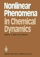 Nonlinear Phenomena in Chemical Dynamics: Proceedings of an International Conference, Bordeaux, France, September 7–11, 1981