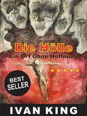 Die Hölle: Ein Ort ohne Hoffnung: [christliche Bücher]