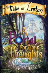 A Portal for Your Thoughts: Tales of Lentari
