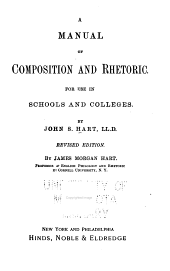 A Manual of Composition and Rhetoric for Use in Schools and Colleges