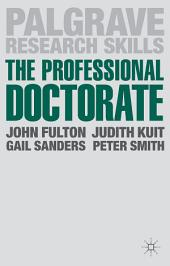 The Professional Doctorate: A Practical Guide