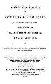 Zoölogical Science, Or, Nature in Living Forms ...: Adapted to Elucidate the Chart of the Animal Kingdom