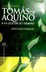 Tomás de Aquino a la luz de su tiempo: Una biografía